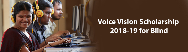 Voice Vision Scholarship 2018-19 for Blind