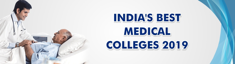 INDIA'S BEST MEDICAL COLLEGES 2019