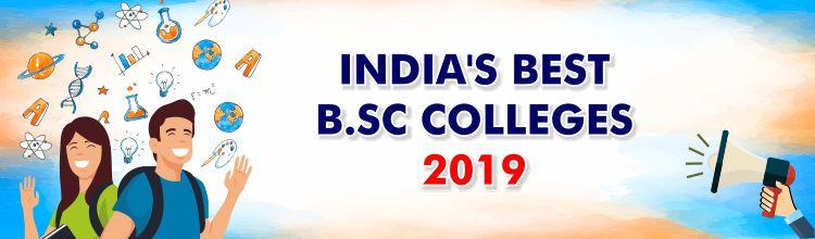 INDIA'S BEST B.SC COLLEGES 2019